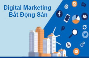 digital marketing bất động sản